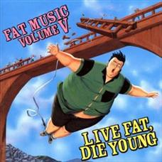 Live Fat,die Young