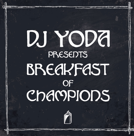 Dj Yoda Presents: Breakfast Of Champions