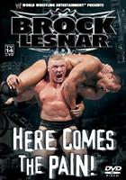 BROCK LESNAR - HERE COMES THE PAIN