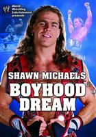 SHAWN MICHAELS: BOYHOOD DREAM