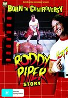 BORN TO CONTROVERSY:RODDY PIPER STORY